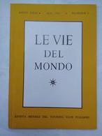 Le Vie Del Mondo 4 1961 Bahamas New York Unesco Parigi Tecniche Tintorie Tribù Camerun Belgio Maestri Galleria Dresda - Testi Scientifici