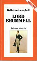 D21933 - K.CAMPBELL : LORD BRUMMELL - Grandi Autori