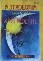 Astrologia Tema Natale E Ascendente - Demi (Giunti Demetra 1998) Ca - Testi Scientifici