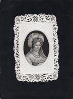 FILLE DE LOUIS XVI - MARIE-THERESE-CHARLOTTE DE FRANCE - DUCHESSE D'ANGOULEME Image Canivet Dentelle - Images Religieuses