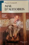 MAL D'AUTOBUS - MAURO COVACICH - MARCO TROPEA - 1997 - M - AUTOGRAFATO - Other