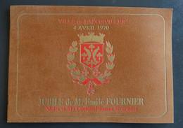 BADONVILLER Jubilé De M. Emile Fournier 1970 34 Pages Illustrées Avec Dédicace Remise Grand Croix ONM Par M. Mondon - Ohne Zuordnung
