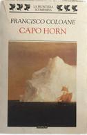 Capo Horn Di Francisco Coloane,  1998,  Guanda - Other