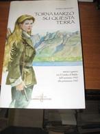 TORNA MARZO SU QUESTA TERRA BERTERA MARIO AMORE E GUERRA TRA IL GARDA E BALDO 1943 1945 - Other