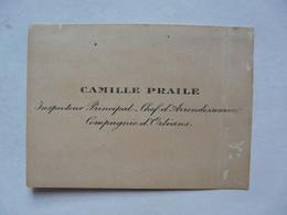 VIEUX PAPIERS - CARTE DE VISITE  : Camille PRAILE - Inspecteur Principal - Chef D'Arrondissement  Compagnie D'ORLEANS - Cartoncini Da Visita