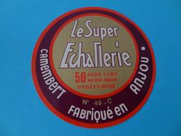 Etiquette De Camembert Le Super Echallerie 49 C Anjou Maine Et Loire - Fromage