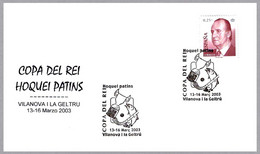 COPA DEL REY HOCKEY PATINES - Vilanova I La Geltru 2003 - Hockey (Field)