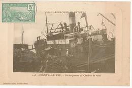 LA GUADELOUPE ILLUSTREE - N° 245 - POINTE A PITRE - DECHARGEMENT DE CHARBON DE TERRE - Pointe A Pitre