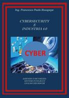 Cybersecurity E Industria 4.0 Di Francesco Paolo Rosapepe,  2020,  Youcanprint - Informatica