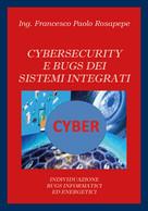 Cybersecurity E Bugs Dei Sistemi Integrati Di Francesco Paolo Rosapepe,  2020 - Informatica