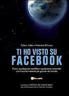 Ti Ho Visto Su Facebook Di Fulvio Julita, Federico Di Leva,  2012,  Youcanprint - Informatica
