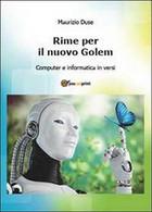 Rime Per Il Nuovo Golem Di Maurizio Duse,  2014,  Youcanprint - Informatica