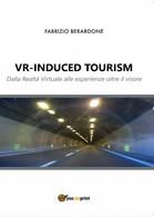 VR-induced Tourism. Dalla Realtà Virtuale Alle Esperienze Oltre Il Visore, 2016 - Informatica