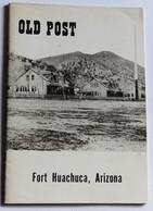 Rare Livre OLD POST Fort Huachuca Arizona Historical Museum 1976 - United States
