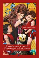 Il Mondo: Una Neonata? Psicoterapia E Floriterapia Di Maria Ivana Ugolini,  2019 - Medicina, Psicologia