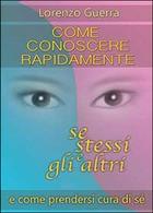 Come Conoscere Rapidamente Se Stessi E Gli Altri -  Lorenzo Guerra,  2014 - Medicina, Psicologia