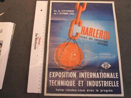CHARLEROI - 20/9 AU 01/10/1956 - EXPOSITION INTERNATIONALE TECHNIQUE ET INDUSTRIELLE - VOIR SCANS - Affiches
