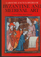 Byzantine And Medieval Art  - René Huyghe - Storia Dell'Arte E Critica