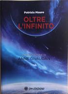 Oltre... L'infinito Di Patrizia Mauro, 2020, OM Edizioni - Medicina, Psicologia