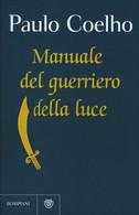 Manuale Del Guerriero Della Luce Di Paulo Coelho,  2015,  Bompiani - Medicina, Psicologia