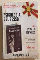 Psicologia Del Sesso Di Oswald Schwarz, 1965, Longanesi E C. - Medicina, Psicologia