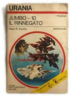 Jumbo - 10: Il Rinnegato Di Dean R. Koontz,  1969,  Mondadori - Fantascienza E Fantasia