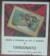 Dipinti E Incisioni Su Oro E Argento Di Tardonato - Tardonato - 1948 - A - Arte, Design, Decorazione