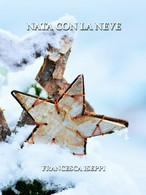 Nata Con La Neve Di Francesca Iseppi,  2019,  Youcanprint - Poesie
