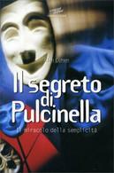 Il Segreto Di Pulcinella. Il Miracolo Della Semplicità Di Alan Cohen,  1997,  Gr - Medicina, Psicologia