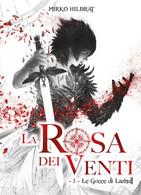 La Rosa Dei Venti - 1 - Le Gocce Di Lazhull, Mirko Hilbrat,  2018,  Youcanprint - Fantascienza E Fantasia