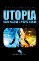 Utopia Di Carla Gatti,  2018,  How2 - Fantascienza E Fantasia