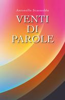 Venti Di Parole Di Antonello Scasseddu,  2019,  Youcanprint - Poesie