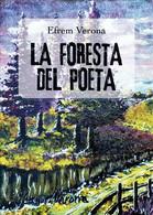 La Foresta Del Poeta Di Efrem Verona,  2019,  Youcanprint - Poesie