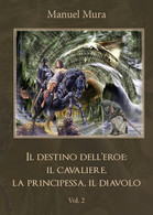 Il Destino Dell'eroe: Il Cavaliere, La Principessa, Il Diavolo Vol.2 - Fantascienza E Fantasia