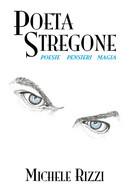 Poeta Stregone Di Michele Rizzi,  2019,  Youcanprint - Poesie