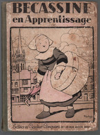 Gautier Languereau Bécassine 02: Bécassine En Aprentissage {Caumery (Maurice)} 1930 - Bécassine