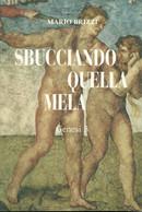 """Brizzi Mario """"Sbucciando Quella Mela"""" Genesi 3, CEO - Cooperativa Editoriale Oltrepo - Voghera 2002 - Classici"""