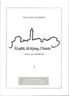 "Albini Tullio ""Al Pais, Al Tejmp, L'Amur - Vèrs In Libartà"" Quaderni Lungavillesi, Poesie, Migraf Lungavilla 2002 - Poesie"