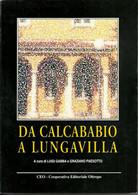 """Gabba L. E Paesotto G. """"Da Calcababio A Lungavilla"""" CEO Coop. Editoriale Oltrepo, 1994 - Storia"""