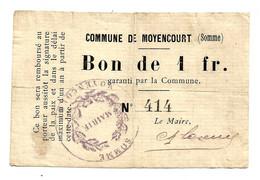 1914-1918 // COMMUNE DE MOYENCOURT (SOMME 80) //  Bon De Un Franc - Bonds & Basic Needs