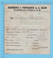 Facture Beurrerie Et Fromagerie De A. Blain De St-Guillaune D'Upton P. Quebec - Documents Historiques