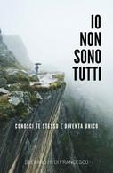 Io Non Sono Tutti Di Stefano Maria Di Francesco,  2020,  Youcanprint - Medicina, Psicologia