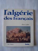 L'Algérie Des Français De Pierre Laffont Edition De 1981 Très Bon Etat - History