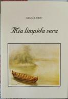 Mia Limpida Sera  Di Gemma Iorio,  2004,  Nuova Tipolito - ER - Poesie