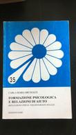 Formazione Psicologica E Relazioni Di Aiuto - Carla Maria Brunialti,  2007 - P - Medicina, Psicologia