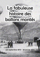 """Guerre De 1870-71 Contre Les Prussiens - """"La Fabuleuse Histoire Des Ballons Montés"""" - Altri Libri"""