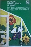 Moderna Floricoltura In Serra (1970,  Universale Edagricole) Ca - Natura