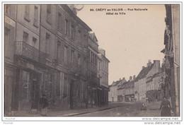DA20- 60) CREPY EN VALOIS -  RUE NATIONALE - HOTEL DE VILLE  - (ANIMÉE - 2 SCANS) - Crepy En Valois