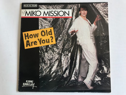 MIKO MISSION - How Old Are You - MAXI 45t - 1984 - FRENCH Press - Disco, Pop