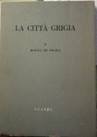 La Città Grigia - Magda De Grada - 1955 -Guanda - Poesie